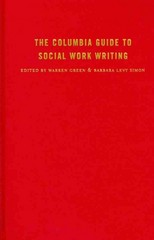 The Columbia Guide to Social Work Writing 1st Edition 9780231530330 0231530331