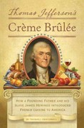 Thomas Jefferson's Creme Brulee 1st Edition 9781594745782 1594745781