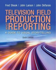 Television and Field Reporting 6th Edition 9780205111589 0205111580