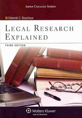 Legal Research Explained 3rd Edition 9781454816515 1454816511