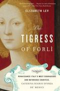 The Tigress of Forli 1st Edition 9780547844169 0547844166