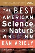The Best American Science and Nature Writing 2012 1st Edition 9780547799544 0547799543