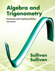 Algebra & Trigonometry Enhanced with Graphing Utilities Plus NEW MyMathLab with Pearson eText -- Access Card Package 6th Edition 9780321837752 0321837754