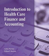 Introduction to Health Care Finance and Accounting 1st edition 9781285401171 1285401174
