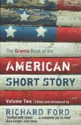 The Granta Book of the American Short Story 1st Edition 9781847089786 184708978X