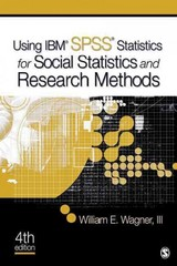Using IBM SPSS Statistics for Research Methods and Social Science Statistics 4th edition 9781452217703 145221770X
