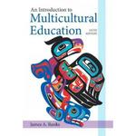 An Introduction to Multicultural Education 5th Edition 9780132696333 0132696339