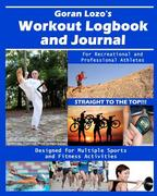 Goran Lozo's Workout Logbook and Journal 0 9780615564609 0615564607