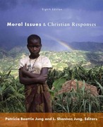 Moral Issues and Christian Responses 8th Edition 9780800698966 0800698967