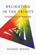 Delighting in the Trinity 1st Edition 9780830839834 0830839836
