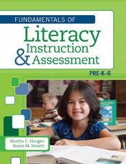 The Fundamentals of Literacy Instruction and Assessment, Pre-K-6 1st Edition 9781598572056 1598572059