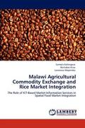 Malawi Agricultural Commodity Exchange and Rice Market Integration 0 9783847310228 3847310224