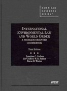 International Environmental Law and World Order 3rd Edition 9780314159694 031415969X