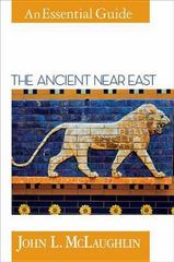The Ancient near East 1st Edition 9781426753275 1426753276