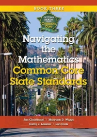 Navigating the Mathematics Common Core State Standards 1st Edition 9781935588160 1935588168