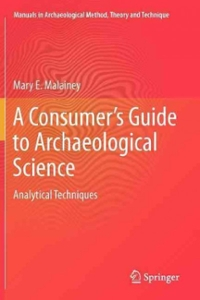 A Consumer's Guide to Archaeological Science 0 9781461433019 1461433010