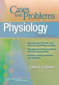Physiology Cases and Problems 4th Edition 9781451120615 1451120613