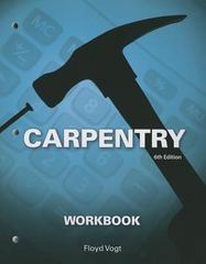 Workbook for Vogt's Carpentry 6th Edition 9781133608431 1133608434