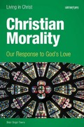 Christian Morality (student Book) 1st Edition 9781599820972 1599820978