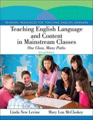 Teaching English Language and Content in Mainstream Classes 2nd Edition 9780132685146 0132685140