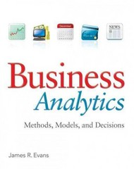 Business Analytics 1st Edition 9780132950619 0132950618