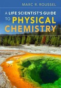 A Life Scientist's Guide to Physical Chemistry 1st Edition 9780521186964 052118696X