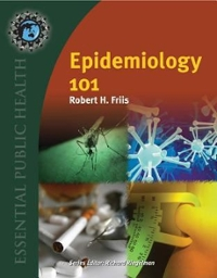 Epidemiology 101 1st Edition 9780763798505 0763798509