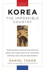 Korea: The Impossible Country 1st Edition 9780804842525 0804842523