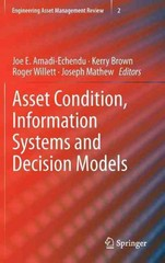 Asset Condition, Information Systems and Decision Models 0 9781447129233 1447129237
