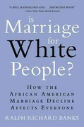 Is Marriage for White People 1st Edition 9780452297531 0452297532