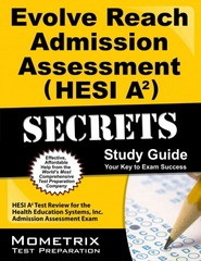 Evolve Reach Admission Assessment (HESI A2) Secrets Study Guide 1st Edition 9781621201502 1621201503