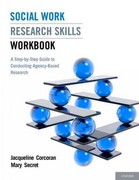 Social Work Research Skills Workbook: A Step-by-Step Guide to Conducting Agency-Based Research 1st Edition 9780199978694 0199978697
