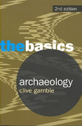 Archaeology: The Basics 2nd edition 9780415359757 0415359759