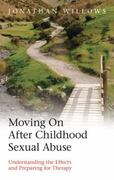 Moving On After Childhood Sexual Abuse 1st edition 9780415424837 0415424836