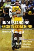 Understanding Sports Coaching 2nd Edition 9780415442725 0415442729