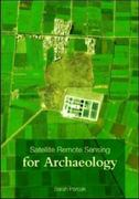 Satellite Remote Sensing for Archaeology 1st edition 9780415448789 0415448786