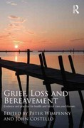Grief, Loss and Bereavement 1st Edition 9780415467513 0415467519