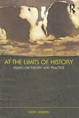 At the Limits of History 1st edition 9780415472364 0415472369