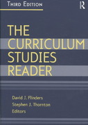 The Curriculum Studies Reader 3rd edition 9780415963220 0415963222