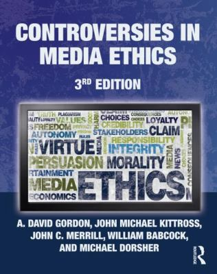 Controversies in Media Ethics 3rd Edition 9781136818660 1136818669