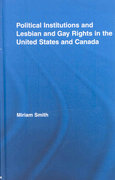 Political Institutions and Lesbian and Gay Rights in the United States and Canada 1st Edition 9780203895016 0203895010