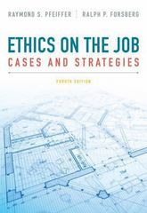 Ethics on the Job 4th edition 9781133934875 1133934870