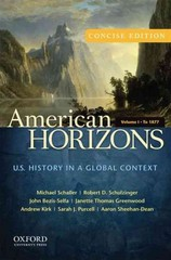 American Horizons, Concise: U.S. History in a Global Context, Volume I: To 1877 1st Edition 9780199914821 0199914826