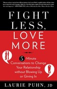 Fight Less, Love More 1st Edition 9781609618896 1609618890