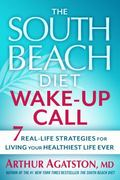 The South Beach Diet Wake-Up Call 1st edition 9781609618933 1609618939