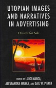 Utopian Images and Narratives in Advertising 1st Edition 9780739173275 0739173278