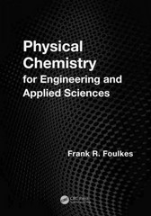 Physical Chemistry for Engineering and Applied Sciences 1st Edition 9781466518469 1466518464