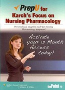 PrepU for Karch's Focus on Nursing Pharmacology 6th Edition 9781451163308 1451163304