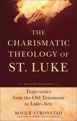 The Charismatic Theology of St. Luke 2nd Edition 9780801048586 0801048583