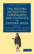 The History, Antiquities, Topography, and Statistics of Eastern India 0 9781108046527 1108046525